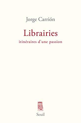 LIBRAIRIES ITINERAIRES D UNE PASSION: CARRION JORGE