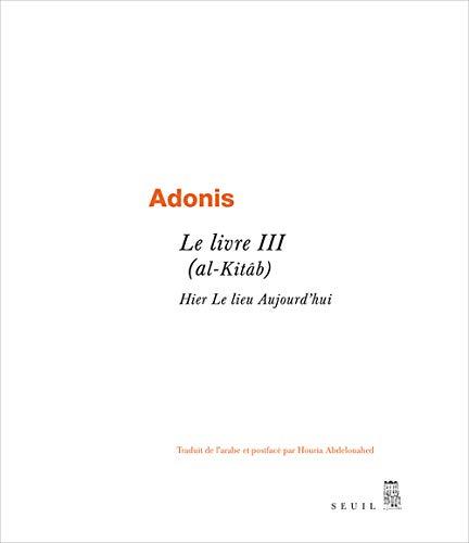 Le livre III (al-Kitâb) : Hier Le: Adonis