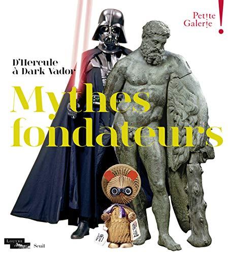 9782021244007: Mythes fondateurs : D'Hercule à Dark Vador