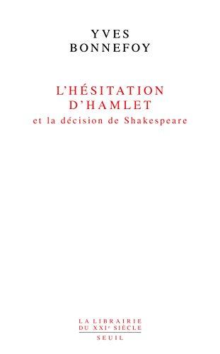 9782021245608: Hésitation d'Hamlet et la décision de Shakespeare(L')