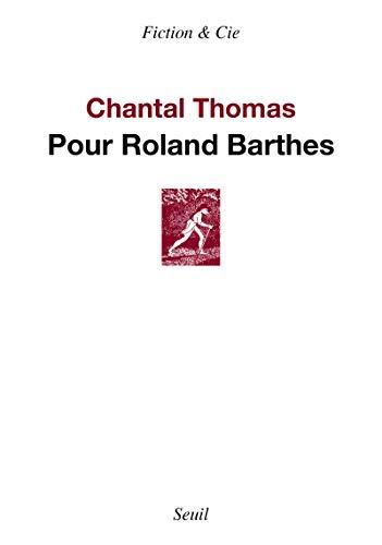 POUR ROLAND BARTHES: THOMAS CHANTAL