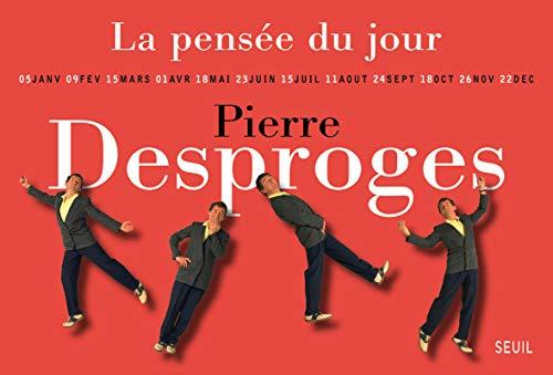 Pensée du jour (La): Desproges, Pierre