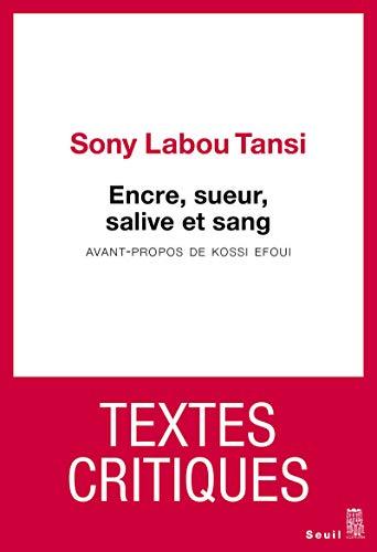 Encre, sueur, salive et sang: Labou Tansi, Sony