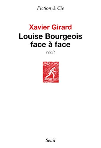 Louise Bourgeois face à face: Girard, Xavier