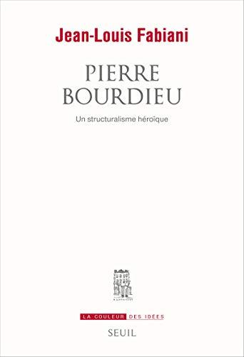 9782021290325: Pierre Bourdieu : Un structuralisme héroïque