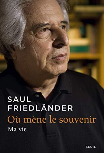 Où mène le souvenir: Friedländer, Saul