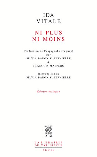 Ni plus ni moins [edition bilingue]: Vitale, Ida