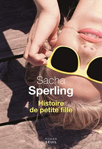 HISTOIRE DE PETITE FILLE: SPERLING SACHA