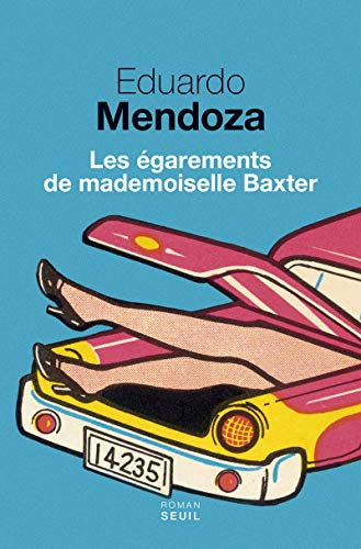 EGAREMENTS DE MADEMOISELLE BAXTER -LES-: MENDOZA EDUARDO