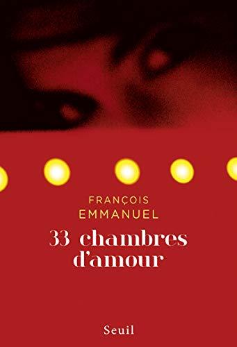 33 chambres d'amour: Francois Emmanuel