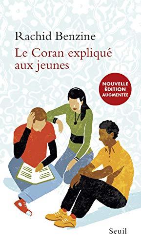 Coran expliqué aux jeunes (Le) [nouvelle édition]: Benzine, Rachid