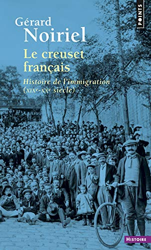 9782021322279: Le creuset français : Histoire de l'immigration (XIXe-XXe siècle)