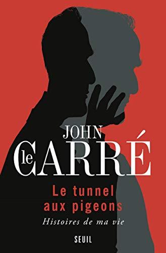 Tunnel aux pigeons (Le): Le Carré, John