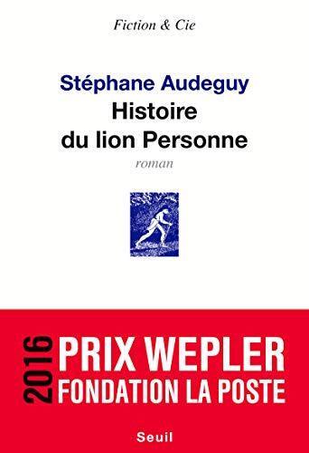 Histoire du lion Personne: Audeguy, St�phane