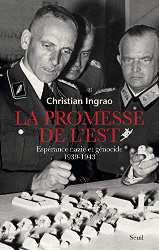 9782021332964: La Promesse de l'Est. Espérance nazie et génocide (1939-1943)