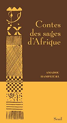 Contes des sages d'Afrique - Hampâté Bâ, Amadou
