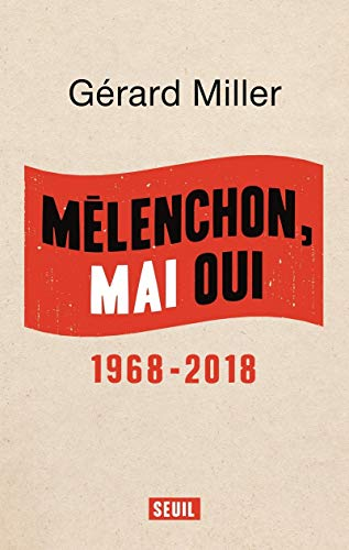 Mélenchon, Mai oui: Miller, Gerard