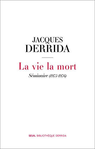 La vie la mort - Derrida, Jacques