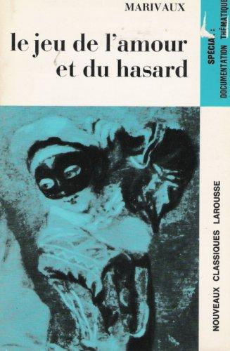Le Jeu de l'Amour et du Hasard (Nouveaux Classiques Larousse): Marivaux; Casalis, Jacqueline