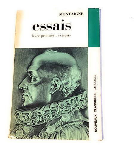 9782030346853: Essais Livre Premier-extraits (Nouveaux Classiques Larousse)