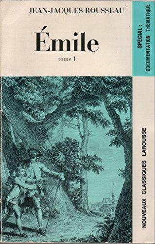 Emile. Tome 1: Rousseau, Jean-Jacques