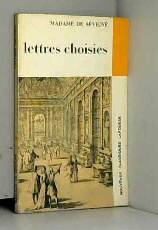 Lettres choisies (Nouveaux classiques Larousse): Sevigne, Madame de