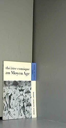 Le Theatre Comique Au Moyen Age: Jean Frappier and