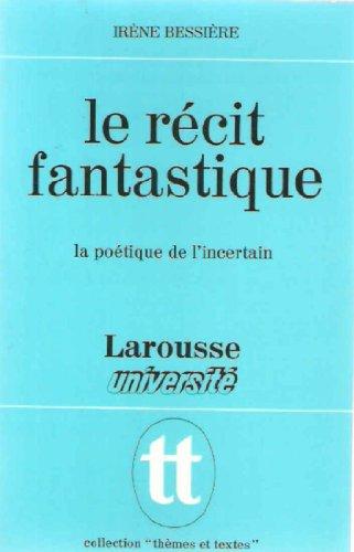 9782030350232: Le recit fantastique / la poetique de l'incertain