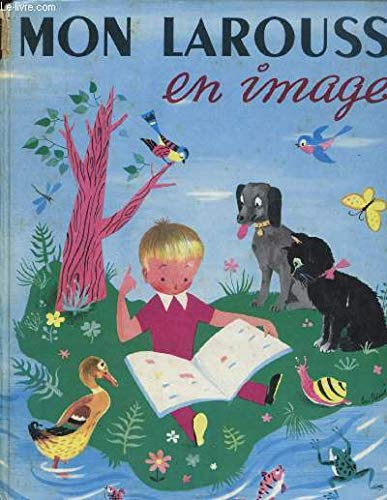 Mon larousse en images : 2000 mots: Fonteneau, Marthe &