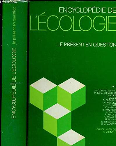 Encyclopedie de l'ecologie: Le present en question: n/a