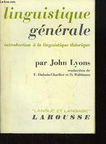 Linguistique Generale: Introduction a la linguistique theorique (2030703214) by Lyons (John)