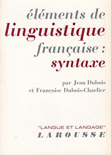 Élédents de linguistique française: syntaxe.: Dubois, Jean & Françoise ...
