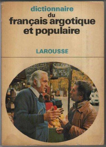 9782030754788: Dictionnaire du français argotique et populaire (Les dictionnaires de l'homme du XXe siècle)