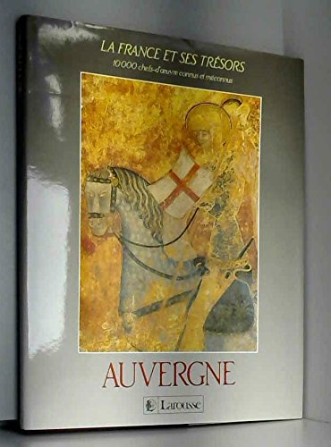 Auvergne (La France et ses tresors) (French Edition): Monique Madier