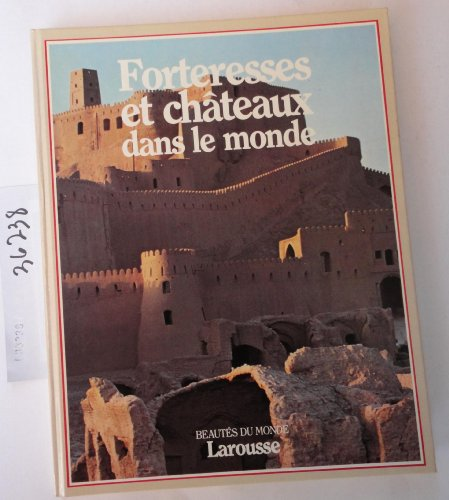Fortresses et chateaux dans le monde (Beautes du monde) (French Edition): Collectif