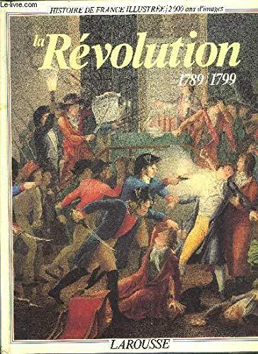 La Revolution: 1789-1799 (Histoire de France illustree): Melchior-Bonnet, Bernardine