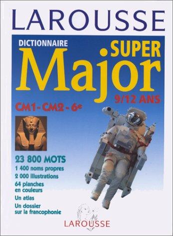 9782033201562: Dictionnaire Super Major 9/12 ans: CM1 - 6e