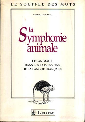 La Symphonie animale: Vigerie, Patricia