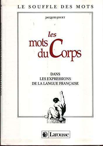 Les mots du corps dans les expressions de la langue française: Jacques Jouet