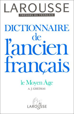 9782033403270: DICTIONNAIRE DE L'ANCIEN FRANCAIS. Le Moyen Age (Trésors du français)