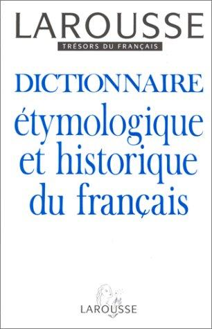 9782033403294: Dictionnaire Etymologique et Historique du Franctresors du Francais