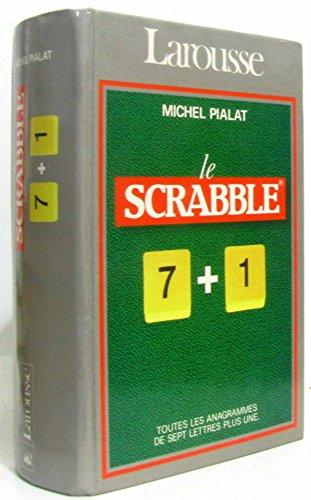 9782033403904: Le Scrabble : 7 + 1, conforme à l'officiel du Scrabble