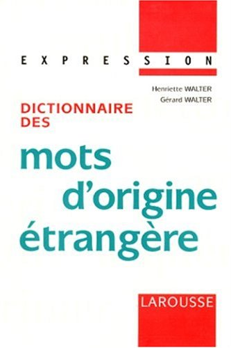9782033409098: Dictionnaire des mots d'origine étrangère