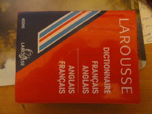 Larousse French-English/English French Dictionaries: Petit Dictionnaire Bilingue: n/a