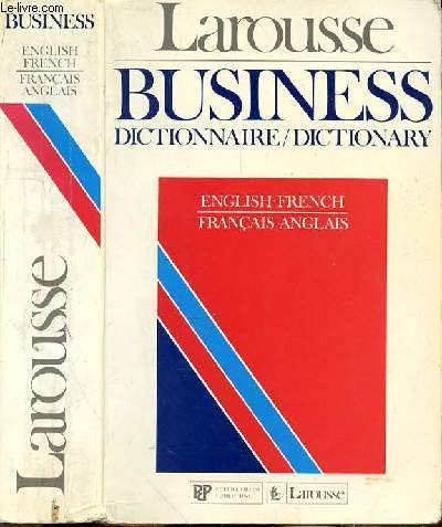Larousse business :; dictionnaire/dictionary : English/French, francais/anglais