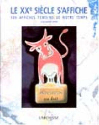 Le XXe Siecle S'Affiche : 100 Affiches: Lhote, Jean-Marie