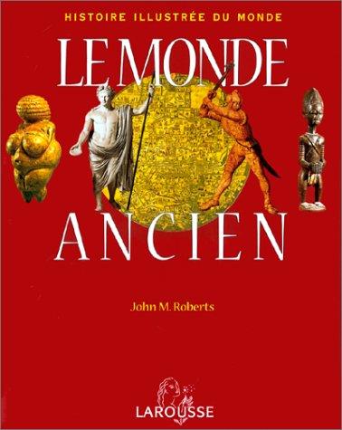 9782035051486: Le Monde ancien - Histoire illustrée du Monde