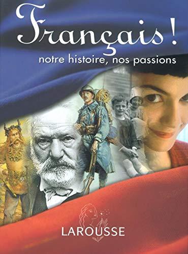 9782035051554: Fran�ais ! : Notre histoire, nos passions