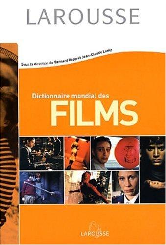 Dictionnaire mondial des films: Collectif, Bernard Rapp