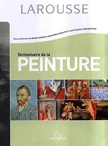 Dictionnaire de la peinture: Laclotte, Michelet ; Cuzin, Jean-Pierre ; Collectif,
